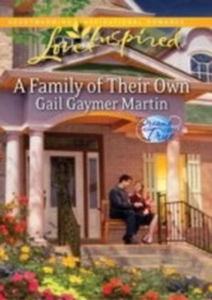 Family of Their Own (Mills & Boon Love Inspired) (Dreams Come True - Book 2)