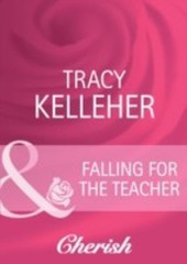 Falling for the Teacher (Mills & Boon Cherish)