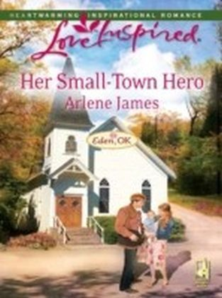 Her Small-Town Hero (Mills & Boon Love Inspired) (Eden, OK - Book 2)