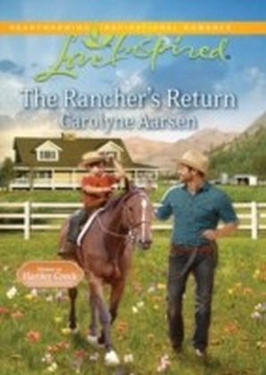 Rancher's Return (Mills & Boon Love Inspired) (Home to Hartley Creek - Book 1)