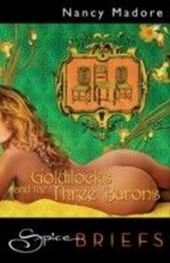 Goldilocks & the Three Barons (for fans of Fifty Shades by E. L. James) (Spice Briefs)