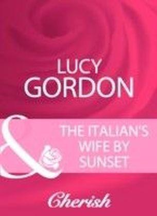 Italian's Wife By Sunset (Mills & Boon Cherish)