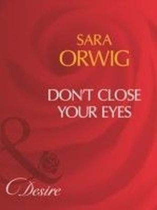 Don't Close Your Eyes (Mills & Boon Desire)