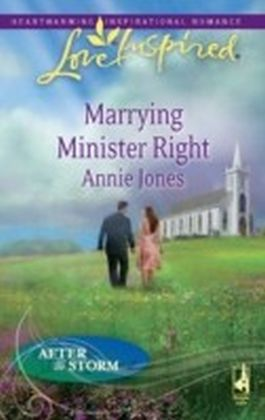 Marrying Minister Right (Mills & Boon Love Inspired) (After the Storm - Book 3)