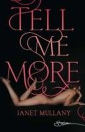 Tell Me More (for fans of Fifty Shades by E. L. James) (Spice)