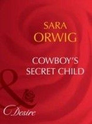 Cowboy's Secret Child (Mills & Boon Desire)