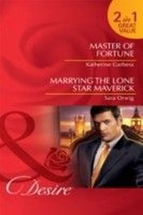 Master of Fortune / Marrying the Lone Star Maverick (Mills & Boon Desire)