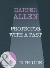 Protector with a Past (Mills & Boon Intrigue)