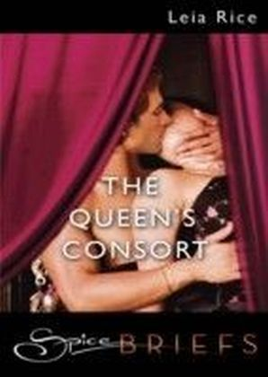 Queen's Consort (for fans of Fifty Shades by E. L. James) (Spice Briefs)