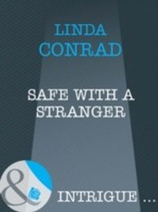 Safe with a Stranger (Mills & Boon Intrigue)