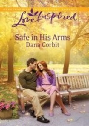 Safe in His Arms (Mills & Boon Love Inspired)
