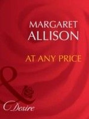 At Any Price (Mills & Boon Desire)