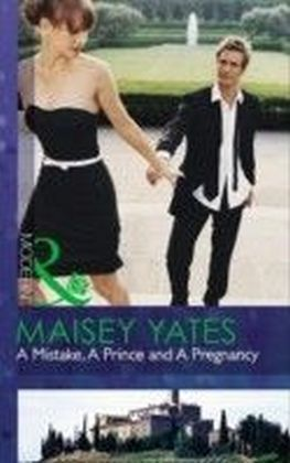 Mistake, A Prince and A Pregnancy (Mills & Boon Modern)
