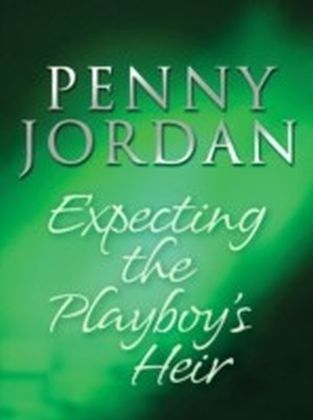 Expecting the Playboy's Heir (Mills & Boon M&B) (Jet-Set Wives - Book 2)