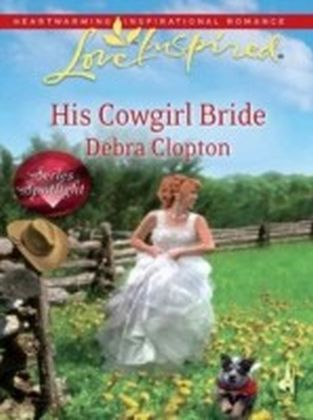 His Cowgirl Bride (Mills & Boon Love Inspired)