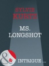 Ms. Longshot (Mills & Boon Intrigue) (The It Girls - Book 4)