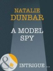 Model Spy (Mills & Boon Intrigue) (The It Girls - Book 5)