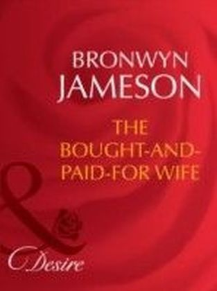 Bought-and-Paid-For Wife (Mills & Boon Desire) (Secret Lives of Society Wives - Book 4)