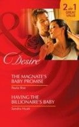 Magnate's Baby Promise / Having the Billionaire's Baby (Mills & Boon Desire)