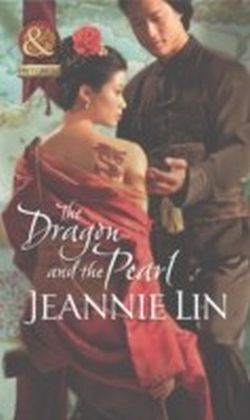 Dragon and the Pearl (Mills & Boon Historical) (The Tang Dynasty - Book 3)