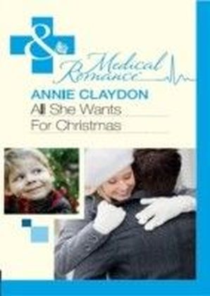 All She Wants For Christmas (Mills & Boon Medical)