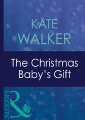 Christmas Baby's Gift (Mills & Boon Modern)