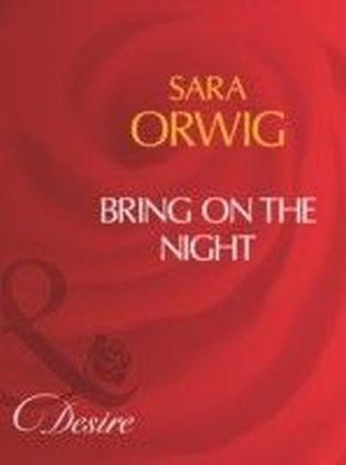 Bring On The Night (Mills & Boon Desire)