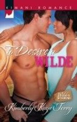 To Desire a Wilde (Mills & Boon Kimani) (Wilde in Wyoming - Book 3)
