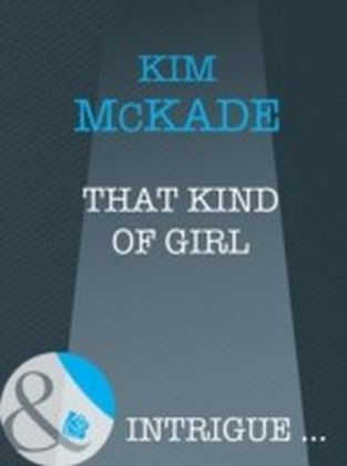 That Kind Of Girl (Mills & Boon Intrigue)