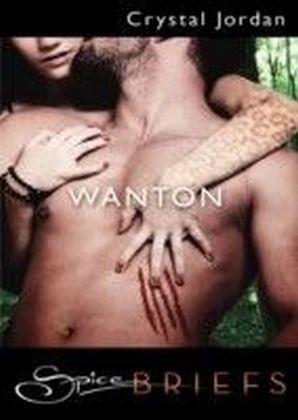 Wanton (for fans of Fifty Shades by E. L. James) (Spice Briefs)