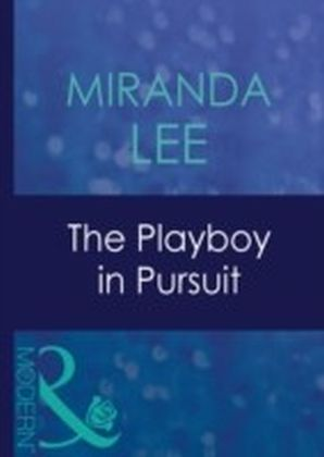 Playboy in Pursuit (Mills & Boon Modern) (Australian Playboys - Book 3)