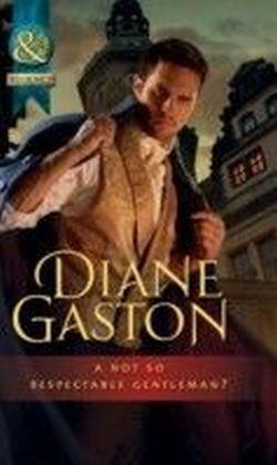 Not So Respectable Gentleman? (Diamonds of Welbourne Manor - Book 6)