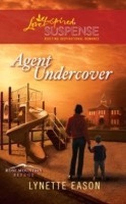 Agent Undercover (Mills & Boon Love Inspired Suspense) (Rose Mountain Refuge - Book 1)