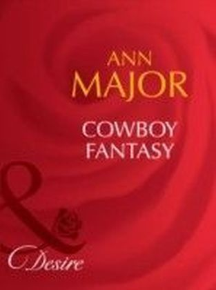 Cowboy Fantasy (Mills & Boon Desire) (Man of the Month - Book 75)