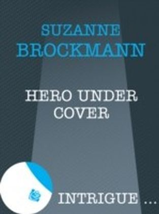 Hero Under Cover (Mills & Boon Intrigue)
