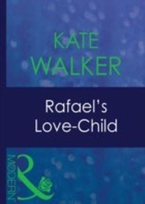 Rafael's Love-Child (Mills & Boon Modern) (His Baby - Book 6)