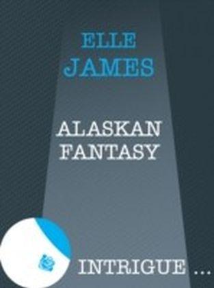 Alaskan Fantasy (Mills & Boon Intrigue)