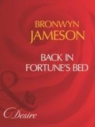 Back In Fortune's Bed (Mills & Boon Desire)