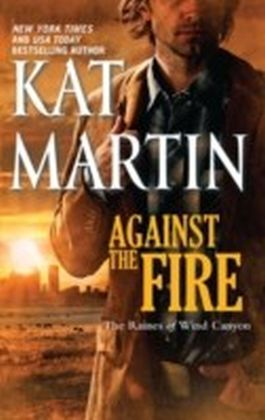 Against the Fire (The Raines of Wind Canyon - Book 2)