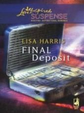 Final Deposit (Mills & Boon Love Inspired Suspense)