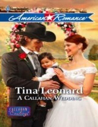 Callahan Wedding (Mills & Boon American Romance) (Callahan Cowboys - Book 6)