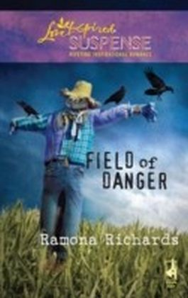 Field of Danger (Mills & Boon Love Inspired Suspense)