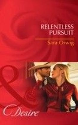 Relentless Pursuit (Mills & Boon Desire) (Lone Star Legacy - Book 1)