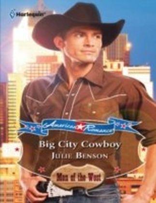 Big City Cowboy (Mills & Boon American Romance) (American Romance's Men of the West - Book 12)