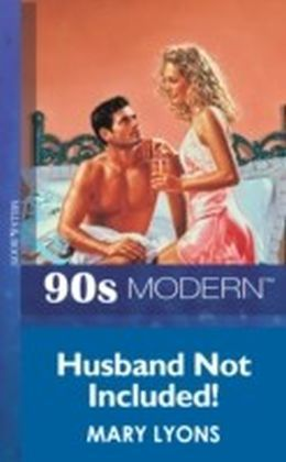 Husband Not Included! (Mills & Boon Vintage 90s Modern)