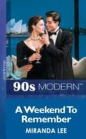 Weekend To Remember (Mills & Boon Vintage 90s Modern)