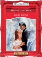 Heaven Can't Wait (Mills & Boon Vintage 90s Desire)