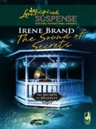 Sound of Secrets (Mills & Boon Love Inspired Suspense) (The Secrets of Stoneley - Book 5)