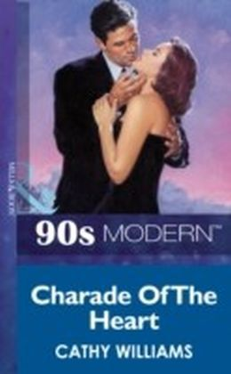 Charade Of The Heart (Mills & Boon Vintage 90s Modern)