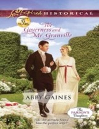 Governess and Mr. Granville (Mills & Boon Love Inspired Historical) (The Parson's Daughters - Book 2)